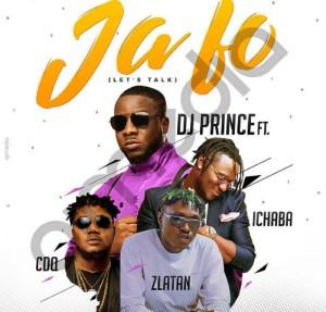 DJ Prince - Ja Fo ft. CDQ, Zlatan, Ichaba